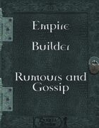 Empire Builder - Rumours and Gossip