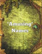 """""""Amusing"""" Names"""