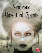 Nemesis VII:  Unsettled Spirits