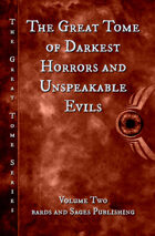 The Great Tome of Darkest Horrors and Unspeakable Evils