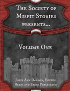 The Society of Misfit Stories Presents...Volume One