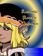 Karmic Races:  Gnomes