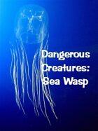 Dangerous Creatures:  Sea Wasp