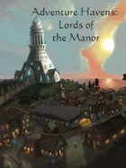 Adventure Havens:  Lords of the Manor