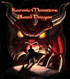 Karmic Monsters:  Blood Dragon