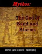 Mythos: The God of Sand and Storms