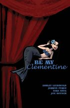 Be My Clementine (13 of 16 in KILLER QUEEN, A Comic Anthology)