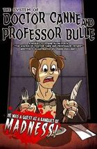 THE SYSTEM OF DOCTOR CANNE AND PROFESSOR BULLE (7 of 7 in The Poe Twisted Anthology)