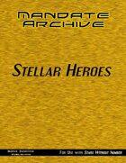 Mandate Archive: Stellar Heroes
