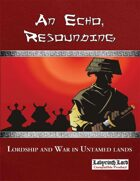 An Echo, Resounding: A Sourcebook for Lordship and War