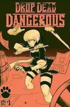 Drop Dead Dangerous #1