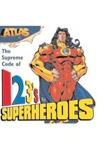 Atlas: The Supreme Code of 123's for Superheroes
