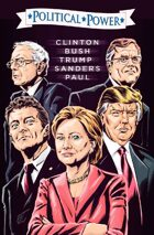Political Power: Election 2016: Clinton, Bush, Trump, Sanders, & Paul