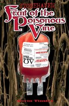 Stonehaven: Fruit of the Poisonous Vine