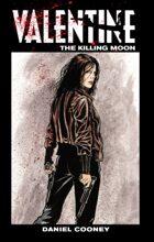 Valentine: The Killing Moon Volume 3