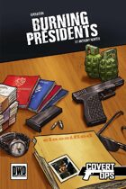 Operation: Burning Presidents