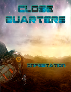 Close Quarters: Infestation