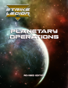 Strike Legion: Planetary Operations Revised Edition