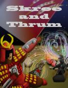 Skree and Thrum