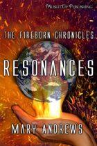 The Fireborn Chronicles: Resonances