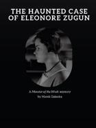 The Haunted Case of Eleonore Zugun