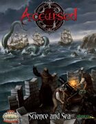 Accursed: Science and Sea