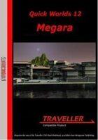 Quick Worlds 12: Megara
