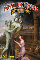 Mythic Tales: City of the Gods Vol.2