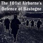 The 101st Airborne Division's Defence of Bastogne