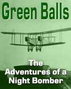 Green Balls, The Adventures of a Night Bomber