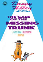 Danny and Harry - Private Detectives: The Case Of The Missing Trunk
