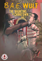 B.A.E. Wulf: The Haunting of Chinatown #2