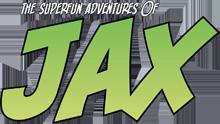 The Superfun Adventures of Jax