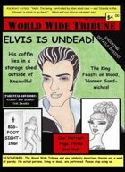 Elvis is Undead -World Wide Tribune Issue One
