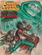 Dungeon Crawl Classics #74: Blades Against Death