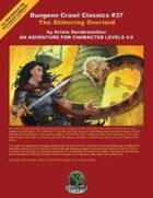 Dungeon Crawl Classics #37: The Slithering Overlord