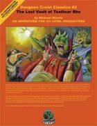 Dungeon Crawl Classics #2: The Lost Vault of Tsathzar Rho (v3.5)