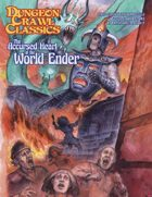 Dungeon Crawl Classics 2020 Convention Module: The Accursed Heart of the World-Ender