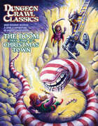 Dungeon Crawl Classics 2020 Holiday Module: The Doom that Came to Christmastown