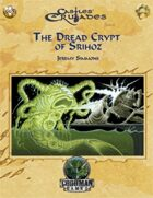 Castles & Crusades: Dread Crypt of Srihoz