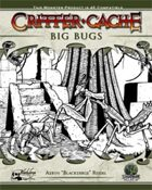 Critter Cache 1: Big Bugs