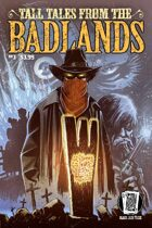 Tall Tales from the Badlands #3