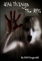 Dead Things: The RPG