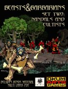 Beasts & Barbarians Set Two: Nandals and Cultists