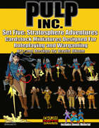 Pulp Inc. Set Five: Stratosphere Adventures