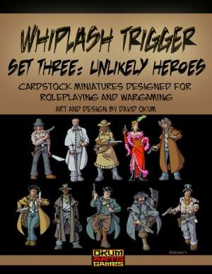 Whiplash Trigger Set Three: Unlikely Heroes