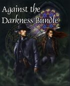 Against the Darkness [BUNDLE]