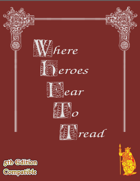 Where Heroes Fear to Tread