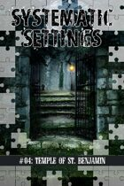 Systematic Settings #04: Temple of St. Benjamin