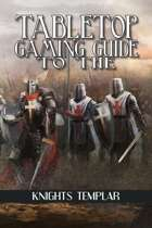 Tabletop Gaming Guide to the: Knights Templar